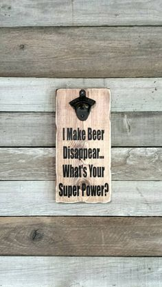 Check out this item in my Etsy shop https://www.etsy.com/listing/268479505/bottle-opener-beer-bottle-opener-i-make