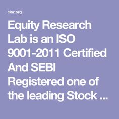 Equity Research Lab is an ISO 9001-2011 Certified And SEBI Registered one of the leading Stock Advisory Company, which Provides Stock Tips, Mcx Tips, Commodity Tips, Equity Tips, Forex trading on Mobile with High Accuracy.