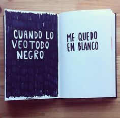 Cuando lo veo todo negro me quedo en blanco More Than Words, Some Words, Pretty Meaning, Word Of Advice, Magic Words, Humor Grafico, Text Quotes, Love Book, Daily Quotes