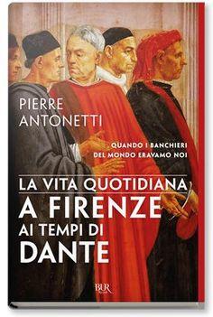 Libreria Medievale: La vita quotidiana a Firenze ai tempi di Dante