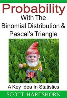 Probability With The Binomial Distribution And Pascal's T... https://www.amazon.com/dp/B01N6NZVRS/ref=cm_sw_r_pi_dp_x_m0J3ybF3RNZCN