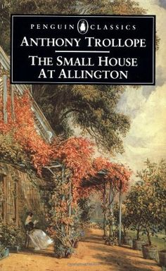 The Small House at Allington by Anthony Trollope