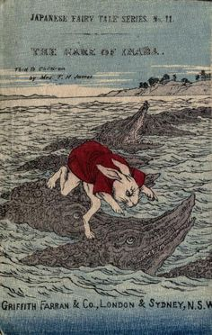 Inaba no shiro usagi [The hare of Inaba] (1885-1896)...As retold by Mrs.T.H. James and Volunteer Translators.