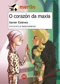 O corazón da maxia / Xavier Estévez ; ilustracións de Santy Gutiérrez (2015)