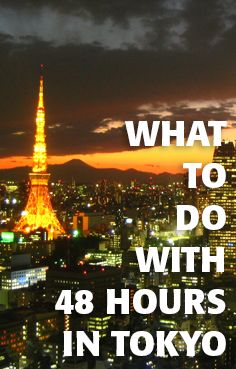 With just 48 hours in the capital, what should you do? #Tokyo #Japan #Travel