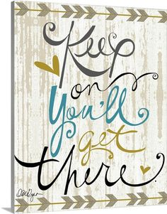 """Inspirational hand lettered artwork with arrows on top and bottom against a neutral background - """"Keep On"""" wall art by LoriLynn Simms from Great BIG Canvas"""