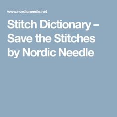 Stitch Dictionary – Save the Stitches by Nordic Needle