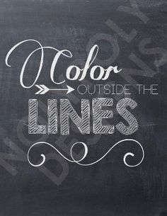 """Chalkboard Art - """"Color Outside the Lines"""" by madge"""