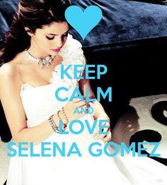 Keep calm and love Selena Gomez♥