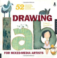 This is the book that got me drawing again! So inspiring.   Drawing Lab for Mixed-Media Artists: 52 Creative Exercises to Make Drawing Fun (Lab Series) by Carla Sonheim, http://www.amazon.com/dp/1592536131/ref=cm_sw_r_pi_dp_2orOpb0JBAGE0