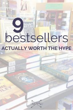Just because a book is a bestseller, that doesn't mean it's any good. 9 bestsellers actually worth the hype.