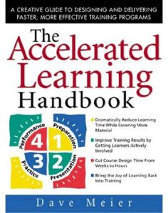 The Accelerated Learning Handbook is the single most valuable book you can buy for designing trainings that are engaging, efficient — and fun! #Toastmasters #AcceleratedLearning #Training