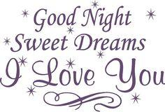 ~ Good Night Sweet Dreams I Love You ~