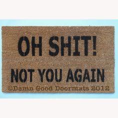 Charmant Oh Shit  Not You Again Funny Rude Doormat Novelty Cool Doormats, Funny  Doormats,