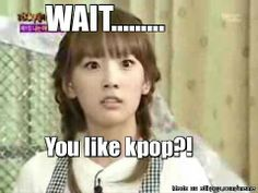 Haha! My reaction when i meet other kpoppers! Lol! :D
