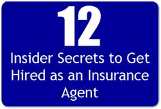How to Get Hired as an Insurance Agent: 12 Insider Secrets