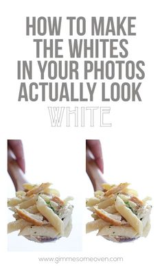 How To Make The Whites In Your Photos Actually Look White | gimmesomeoven.com #photography