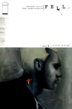 Fell #1 (Image) by Warren Ellis and Ben Templesmith. Cover by Ben Templesmith.