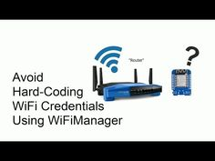 Avoid Hard-Coding WiFi Credentials on Your ESP8266 Using the WiFiManager Library: 3 Steps (with Pictures)