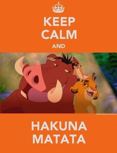 Simba: Hakuna Matata?  Pumbaa: Yeah, it's our motto.  Simba: What's a motto?  Timon: Nothing what's a motto with you??       bahaha that's my favorite part of the whole movie!