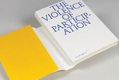 The Violence of Participation (Sternberg Press, 2007), edited by Markus Miessen.