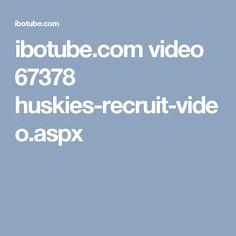 ibotube.com video 67378 huskies-recruit-video.aspx