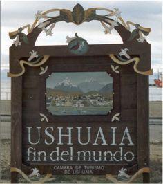 Ushuaia - El Fin del Mundo, Argentina