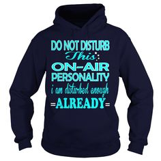 ON AIR PERSONALITY Do Not Disturb I Am Disturbed Enough Already T-Shirts, Hoodies. VIEW DETAIL ==► https://www.sunfrog.com/LifeStyle/ON-AIR-PERSONALITY-DISTURB-Navy-Blue-Hoodie.html?id=41382