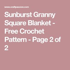 Sunburst Granny Square Blanket - Free Crochet Pattern - Page 2 of 2