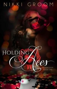 Holding Aces by Nikki Groom - read or download the free ebook online now from ePub Bud!