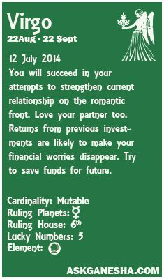 Virgo Daily horoscope for 12th July 2014.