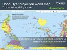 "Hobo-Dyer projection world map: ""It challenges our view of the world reminding us that north and south are arbitrary"" #ilovemaps"