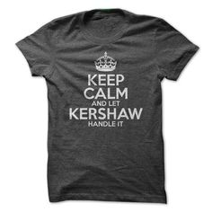 Keep Calm And Let Kershaw Handle It T-Shirt Hoodie Sweatshirts uou. Check price ==► http://graphictshirts.xyz/?p=112278