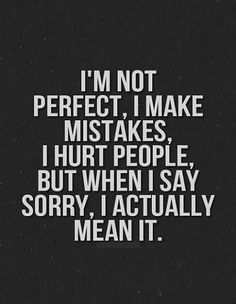 I'm not perfect, and I'm good with that-- Sometimes saying sorry also means saying goodbye.