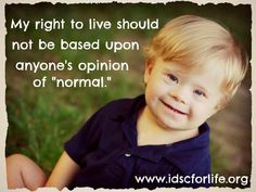 "My right to live should not be based upon anyone's opinion of ""normal."""