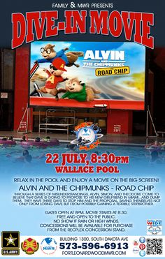 Jul 22: Dive In Movie at Wallace Pool located at the MWR Rec Plex. For more information call 573-596-6913