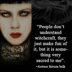 """☆ """" People don't understand witchcraft, they just make fun of it, but it is some-thing very sacred to me."""" ~Actress Fairuza Balk ☆"""