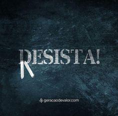 Não desista ☆ Resista
