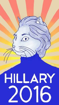 Hillarycat Clinton 2016 by Anthony Pego