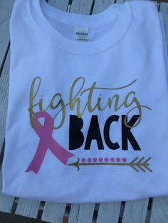 Fighting Back Breast Cancer Shirt by GraceRaesVinyl on Etsy https://www.etsy.com/listing/477777223/fighting-back-breast-cancer-shirt