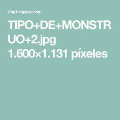 TIPO+DE+MONSTRUO+2.jpg 1.600×1.131 píxeles