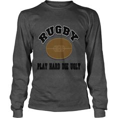Rugby Play Hard Die Ugly T-Shirt  #gift #ideas #Popular #Everything #Videos #Shop #Animals #pets #Architecture #Art #Cars #motorcycles #Celebrities #DIY #crafts #Design #Education #Entertainment #Food #drink #Gardening #Geek #Hair #beauty #Health #fitness #History #Holidays #events #Home decor #Humor #Illustrations #posters #Kids #parenting #Men #Outdoors #Photography #Products #Quotes #Science #nature #Sports #Tattoos #Technology #Travel #Weddings #Women