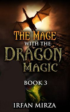 The Mage with the Dragon Magic: Book 3 by [Mirza, Irfan]