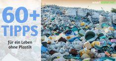 Leben ohne Plastik: Auf viele kurzlebige Plastikprodukte kannst du leicht verzichten. Das spart nicht nur Müll, sondern ist häufig auch noch gesünder und preiswerter. Candels, Tricks, Bottle, Gifts, Diy, Natural Home Remedies, Environmentalism, Knowledge, Bricolage