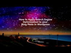 Use Search Engine Optimization on your Wordpress Blog Posts
