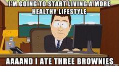 And I ate three brownies