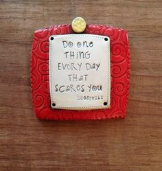 Do One Thing Every Day That Scares You Red Ceramic Wall Plaque; Inspirational Wall Plaque, Wall Hanging, Clay Plaque