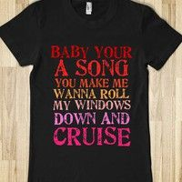 Baby you a song tee shirt.