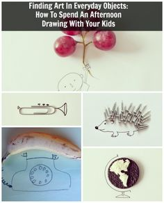 Finding Art In Everyday Objects And Drawing With Your Kids #kids #parenting #art