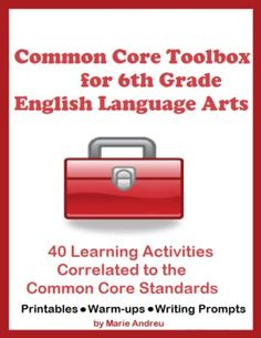 Common Core Toolbox For 6th Grade English Language Arts: 40 Learning Activities Correlated to the CCS